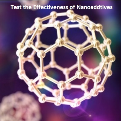 Test the Effectiveness of Nanoadditives
