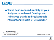 Achieve best in class durability of your PU based Coatings and Adhesives