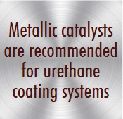 Metallic Catalysts for Urethane Coating Systems